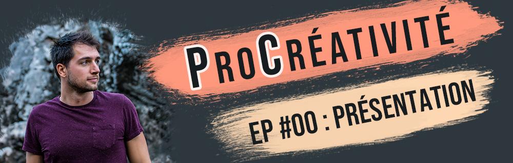 Présentation du Podcast audio ProCréativité